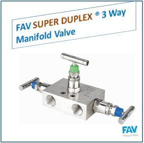 FAV Super Duplex 3 Way Manifold Valve