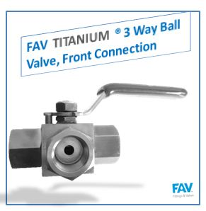 Titanium 3 Way Ball Valve, Front Connection